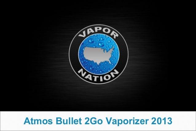 Atmos Bullet 2Go Vaporizer 2013