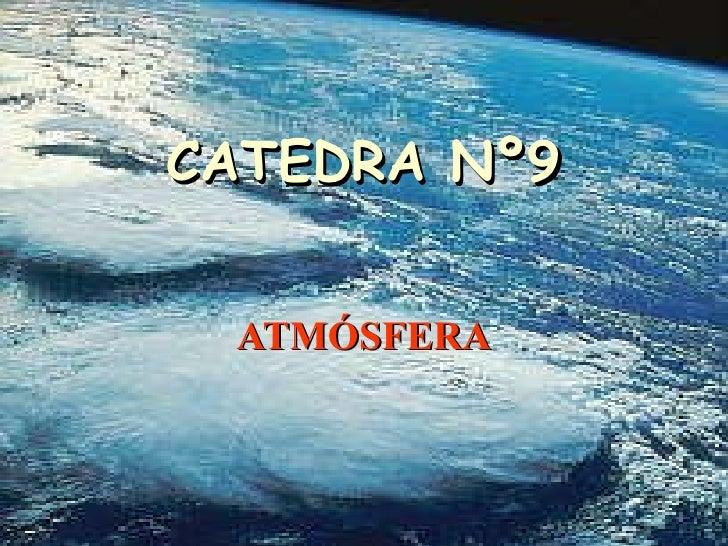 CATEDRA Nº9 ATMÓSFERA