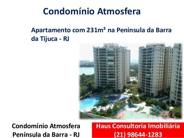 Haus Consultoria Imobiliária (21) 98644-1283 Condomínio Atmosfera Península da Barra - RJ Condomínio Atmosfera Apartamento...