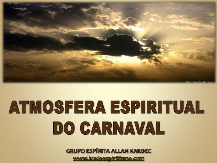 Atmosfera Espiritual do Carnaval