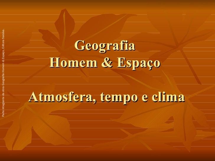 Parte integrante da obra Geografia Homem & Espaço, Editora Saraiva.                                       Geografia       ...
