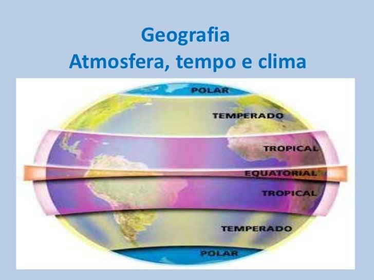 Geografia  Atmosfera, tempo e clima<br />Breno Amarante<br />