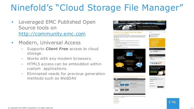 39© Copyright 2014 EMC Corporation. All rights reserved.© Copyright 2014 EMC Corporation. All rights reserved. Ninefold's ...