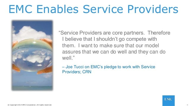 9© Copyright 2014 EMC Corporation. All rights reserved.© Copyright 2014 EMC Corporation. All rights reserved. EMC Enables ...
