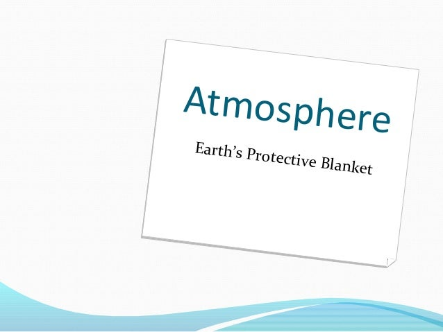 Earth's Protective Blanket Atmosphere