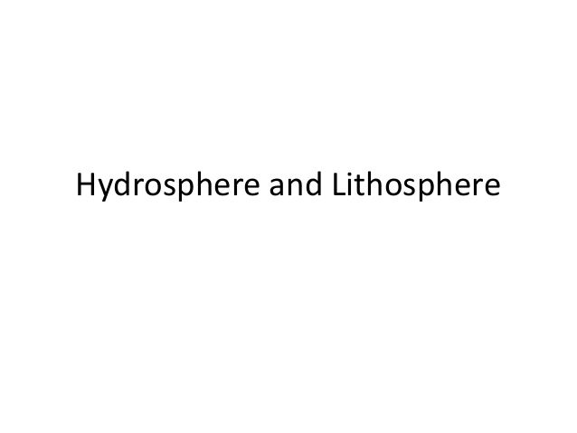 Hydrosphere and Lithosphere