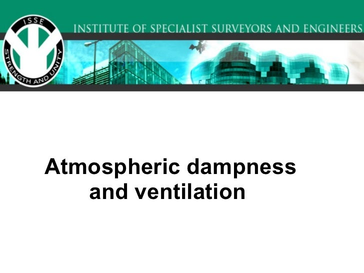 Atmospheric dampness and ventilation
