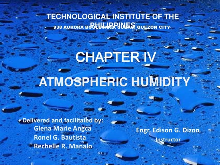 TECHNOLOGICAL INSTITUTE OF THE PHILIPPINES<br />938 AURORA BOULEVARD, CUBAO, QUEZON CITY<br />CHAPTER IV<br />ATMOSPHERIC ...