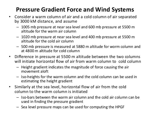 Coriolis Force and Friction Force, and Wind Systems Winds created by the pressure gradient force are modified by Coriolis ...