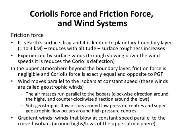 Winds and Currents • Horizontal motion of air is considered as wind and vertical motion as current • Wind is a constituent...