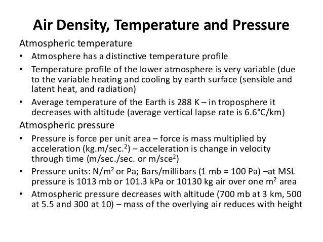 Air Density, Temperature and Pressure Atmospheric temperature • Atmosphere has a distinctive temperature profile • Tempera...