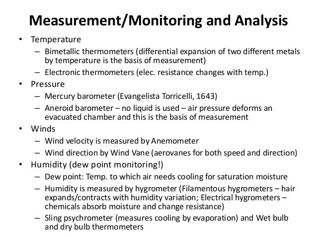 Measurement/Monitoring and Analysis • Temperature – Bimetallic thermometers (differential expansion of two different metal...
