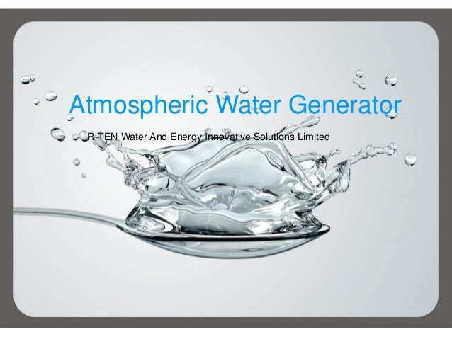 Atmospheric Water GeneratorR-TEN Water And Energy Innovative Solutions Limited