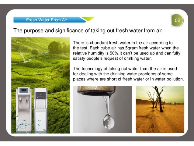 Fresh Water From Air 02The purpose and significance of taking out fresh water from airThere is abundant fresh water in the...