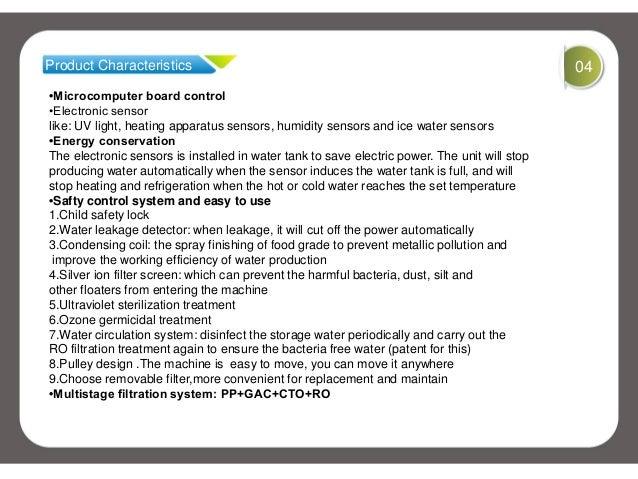 Product Characteristics 04•Microcomputer board control•Electronic sensorlike: UV light, heating apparatus sensors, humidit...