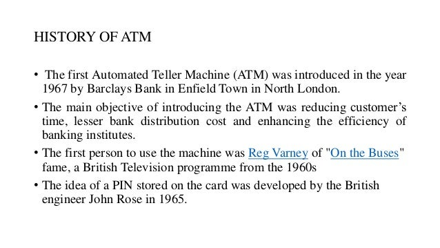 history of automated teller machine essay Ever wondered how atm machine work how it gives out money or other  questions read this sample essay and learn much more about atm machines.