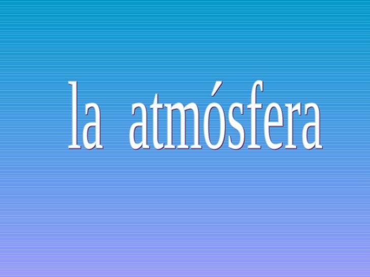 la  atmósfera