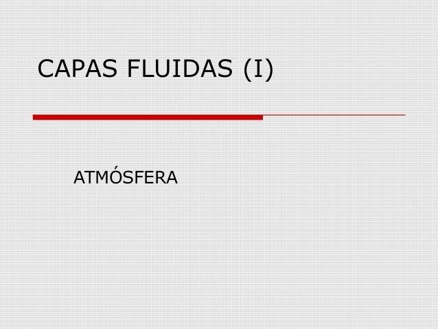 CAPAS FLUIDAS (I)  ATMÓSFERA
