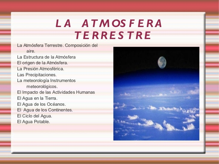 LA  ATMOSFERA  TERRESTRE <ul><li>La Atmósfera Terrestre. Composición del aire.