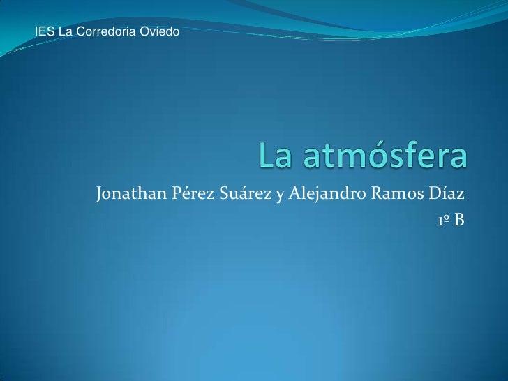 IES La Corredoria Oviedo               Jonathan Pérez Suárez y Alejandro Ramos Díaz                                       ...