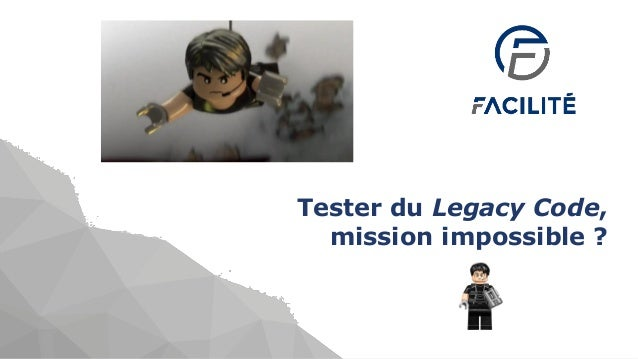 Tester du Legacy Code, mission impossible ?