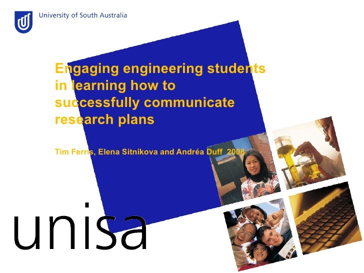 Engaging engineering students in learning how to successfully communicate research plans Tim Ferris, Elena Sitnikova and A...