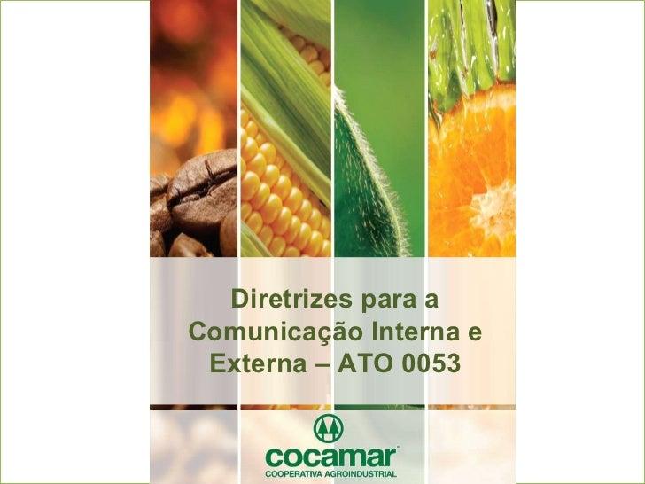 Diretrizes para a Comunicação Interna e Externa – ATO 0053