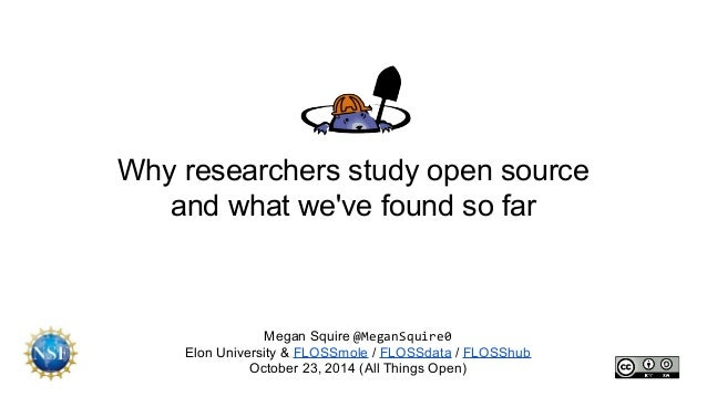 Why researchers study open source and what we've found so far Megan Squire @MeganSquire0 Elon University & FLOSSmole / FLO...