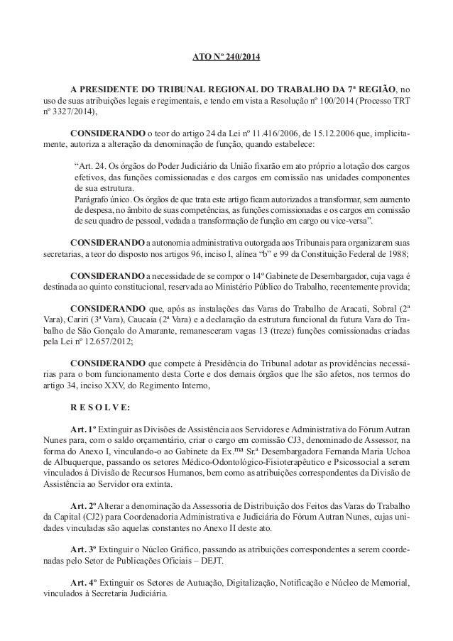 ATO Nº 240/2014  A PRESIDENTE DO TRIBUNAL REGIONAL DO TRABALHO DA 7ª REGIÃO, no uso de suas atribuições legais e regimenta...