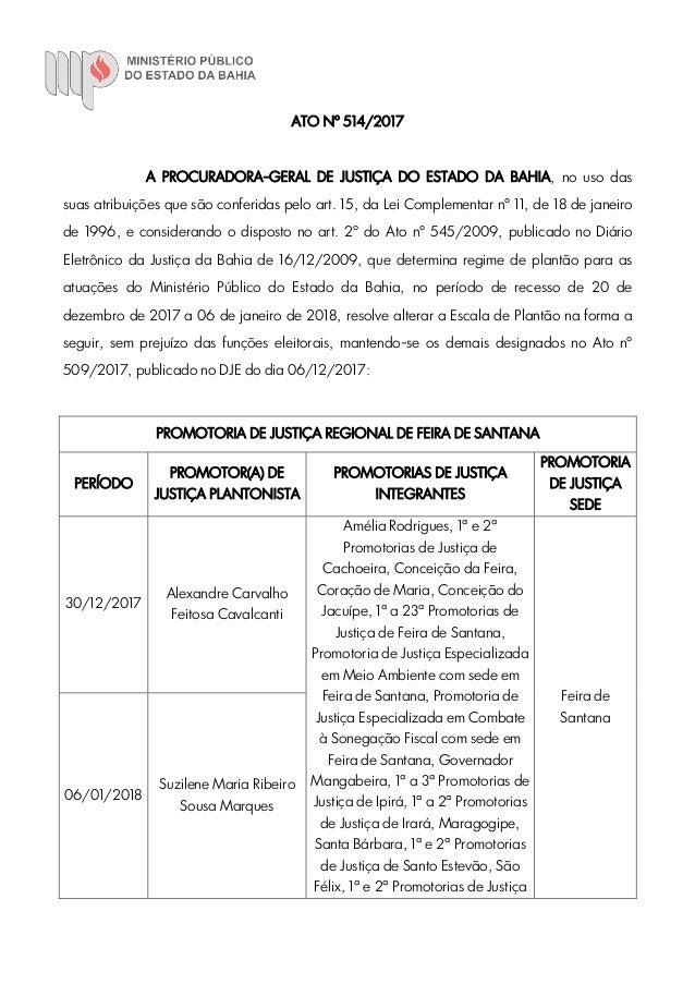 ATO N� 514/2017 A PROCURADORA-GERAL DE JUSTI�A DO ESTADO DA BAHIA, no uso das suas atribui��es que s�o conferidas pelo art...