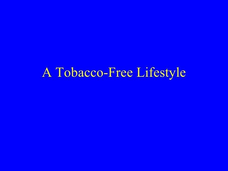 A Tobacco-Free Lifestyle
