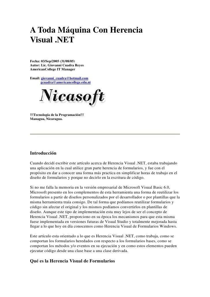 A Toda Máquina Con HerenciaVisual .NETFecha: 03/Sep/2005 (31/08/05)Autor: Lic. Giovanni Cuadra ReyesAmericanCollege IT Man...