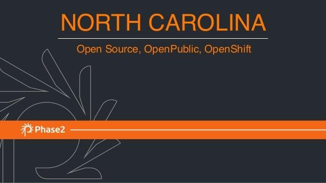 NORTH CAROLINA Open Source, OpenPublic, OpenShift