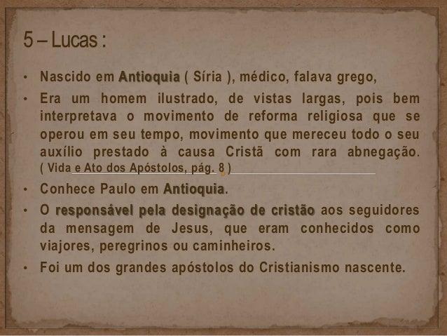 • Tanto o Evangelho de Lucas e o livro Atos dos Apóstolos tem como destinatário Teófilo, que pode ser algum representante ...