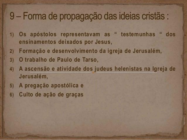 2) Formação e desenvolvimento da igreja de Jerusalém. • em princípio ao redor de Pedro, posteriormente de Tiago Maior, mas...