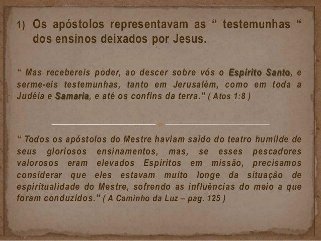 """3) O trabalho de Paulo de Tarso foi um dos mais significativos acontecimentos na história do Cristianismo. """"...É então que..."""