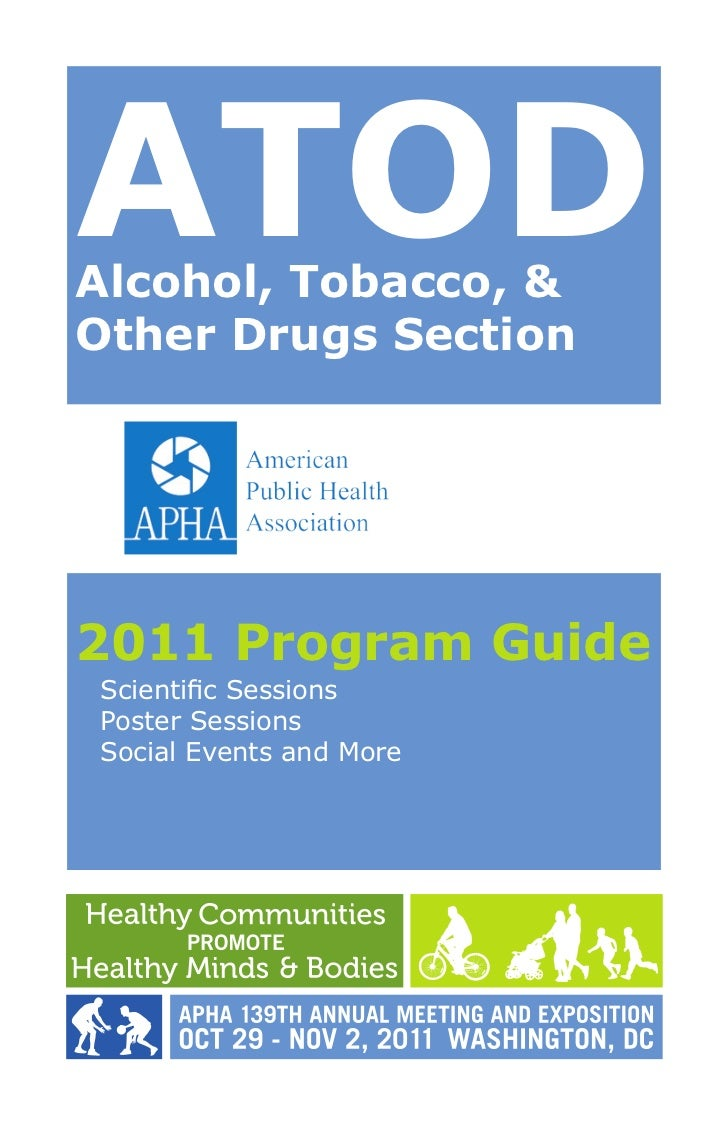 ATODAlcohol, Tobacco, &Other Drugs Section2011 Program GuideScientific SessionsPoster SessionsSocial Events and More