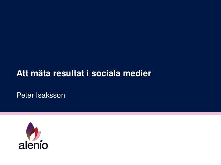 Att mäta resultat i sociala medierPeter Isaksson