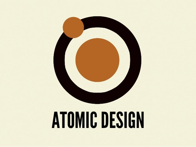 ATOMIC DESIGN๏ Provides a methodology for crafting an effectivedesign system๏ Easily traverse from abstract to concrete๏ P...