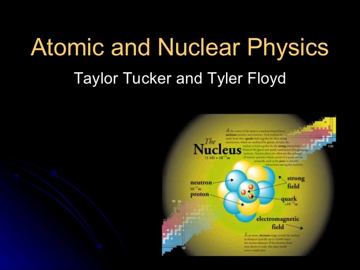 Atomic and Nuclear Physics Taylor Tucker and Tyler Floyd