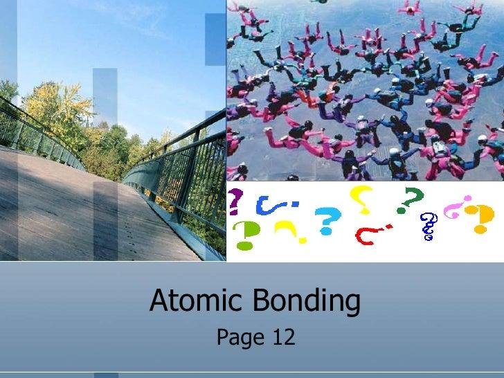 Atomic Bonding<br />Page 12<br />
