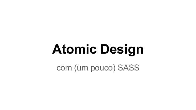 Atomic Design com (um pouco) SASS