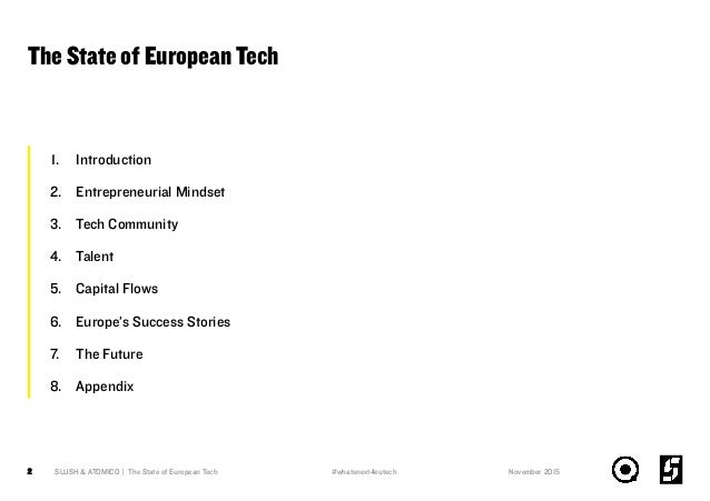 The State of European Tech 1. Introduction 2. Entrepreneurial Mindset 3. Tech Community 4. Talent 5. Capital Flows 6. Euro...