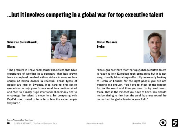 …but it involves competing in a global war for top executive talent SLUSH & ATOMICO | The State of European Tech35 Source:...
