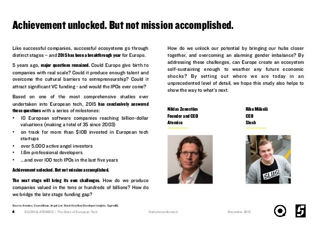 Achievement unlocked. But not mission accomplished. 4 SLUSH & ATOMICO | The State of European Tech November 2015 Like succ...
