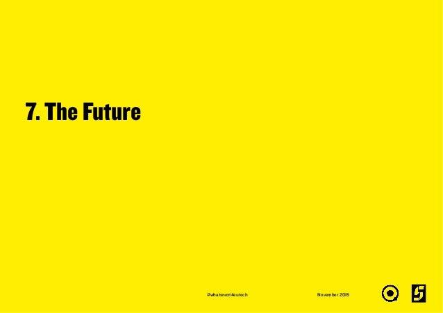 7. The Future November 2015#whatsnext4eutech