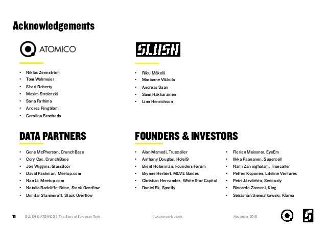 Acknowledgements 71 SLUSH & ATOMICO | The State of European Tech • Niklas Zennström • Tom Wehmeier • Shari Doherty • M...