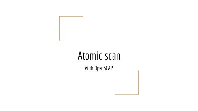 Atomic scan With OpenSCAP