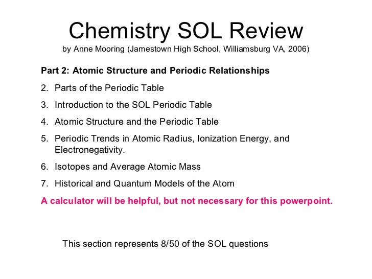 Chemistry SOL Review by Anne Mooring (Jamestown High School, Williamsburg VA, 2006) <ul><li>Part 2: Atomic Structure and P...