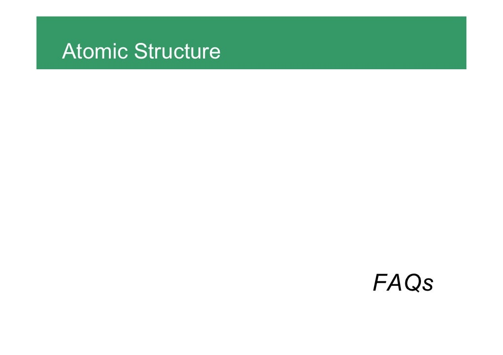 Atomic Structure                   FAQs
